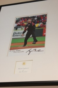When President Bush was here a few years ago to throw out the first pitch, one of his staffers collected names of some of the Reds employees who worked the game.  About a month later, we received a personalized autograph from the President.